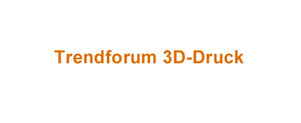 Trendforum 3D-Druck