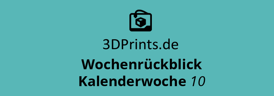 Wochenrückblick KW 10 – Scanner für 3D-gedruckte Waffen
