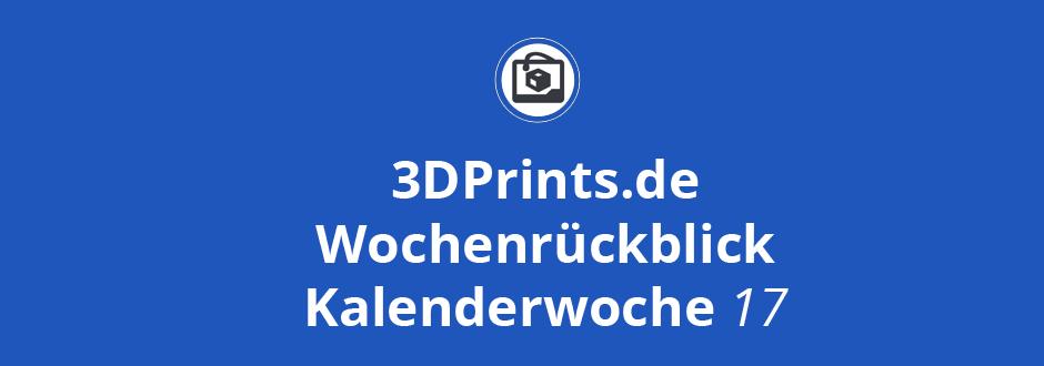Wochenrückblick KW 17 – Medikamente aus 3D-Druckern, 3D-gedruckte Gesichtsmasken