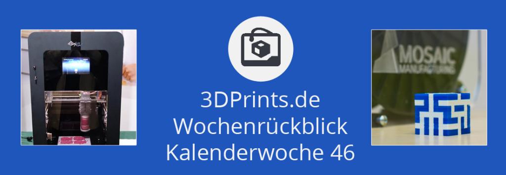 Wochenrückblick KW 46 – mehrfarbiger 3D-Druck aus einem Single-Extruder